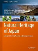Natural Heritage of Japan Geological, Geomorphological, and Ecological Aspects by Abhik Chakraborty