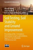 Soil Testing, Soil Stability and Ground Improvement Proceedings of the 1st GeoMEast International Congress and Exhibition, Egypt 2017 on Sustainable Civil Infrastructures by Wissem Frikha