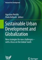 Sustainable Urban Development and Globalization New strategies for new challenges - with a focus on the Global South by Agostino Petrillo