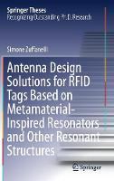 Antenna Design Solutions for RFID Tags Based on Metamaterial-Inspired Resonators and Other Resonant Structures by Simone Zuffanelli