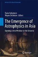 The Emergence of Astrophysics in Asia Opening a New Window on the Universe by Tsuko Nakamura