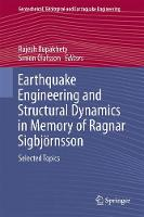 Earthquake Engineering and Structural Dynamics in Memory of Ragnar Sigbjornsson Selected Topics by Rajesh Rupakhety