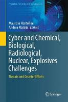 Cyber and Chemical, Biological, Radiological, Nuclear, Explosives Challenges Threats and Counter Efforts by Maurizio Martellini