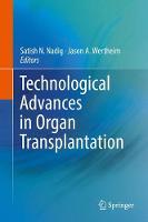 Technological Advances in Organ Transplantation by Satish N. Nadig