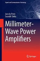 Millimeter-Wave Power Amplifiers by Jaco Du Preez, Saurabh Sinha