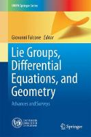 Lie Groups, Differential Equations, and Geometry Advances and Surveys by Giovanni Falcone