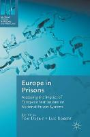 Europe in Prisons Assessing the Impact of European Institutions on National Prison Systems by Tom Daems