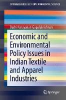 Economic and Environmental Policy Issues in Indian Textile and Apparel Industries by Badri Narayanan Gopalakrishnan