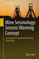 Mine Seismology: Seismic Warning Concept Case Study from Vaal Reefs Gold Mine, South Africa by S. N. Glazer
