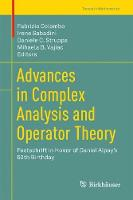 Advances in Complex Analysis and Operator Theory Festschrift in Honor of Daniel Alpay's 60th Birthday by Fabrizio Colombo