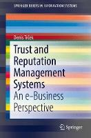 Trust and Reputation Management Systems An e-Business Perspective by Denis Trcek