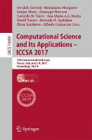 Computational Science and Its Applications - ICCSA 2017 17th International Conference, Trieste, Italy, July 3-6, 2017, Proceedings, Part VI by Osvaldo Gervasi