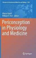 Periconception in Physiology and Medicine by Alireza Fazeli