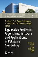 Eigenvalue Problems: Algorithms, Software and Applications, in Petascale Computing EPASA 2015, Tsukuba, Japan, September 2015 by Tetsuya Sakurai