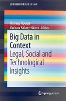Big Data in Context - Legal, Social and Technological Insights by Thomas Hoeren
