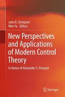 New Perspectives and Applications of Modern Control Theory In Honor of Alexander S. Poznyak by Julio Clempner