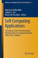 Soft Computing Applications Proceedings of the 7th International Workshop Soft Computing Applications (SOFA 2016), Volume 2 by Valentina Emilia Balas