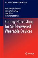 Energy Harvesting for Self-Powered Wearable Devices by Baker Mohammad, Mohammed Ismail