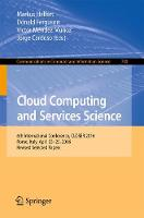 Cloud Computing and Services Science 6th International Conference, CLOSER 2016, Rome, Italy, April 23-25, 2016, Revised Selected Papers by Markus Helfert