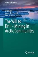 The Will to Drill - Mining in Arctic Communites by Brigt Dale