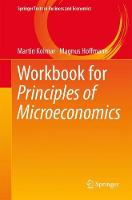 Workbook for Principles of Microeconomics by Martin Kolmar