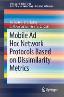 Mobile Ad Hoc Network Protocols Based on Dissimilarity Metrics by Mesut Gunes