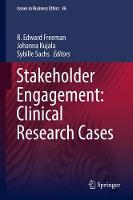 Stakeholder Engagement: Clinical Research Cases by Ed Freeman