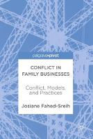 Conflict in Family Businesses Conflict, Models, and Practices by Josiane Fahed-Sreih