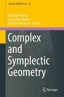 Complex and Symplectic Geometry by Daniele Angella