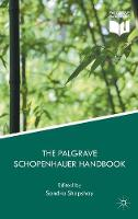 The Palgrave Schopenhauer Handbook by Sandra Shapshay