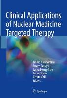 Clinical Applications of Nuclear Medicine Targeted Therapy by Emilio Bombardieri