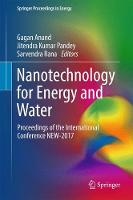 Nanotechnology for Energy and Water Proceedings of the International Conference NEW-2017 by Gagan Anand