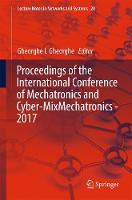 Proceedings of the International Conference of Mechatronics and Cyber-MixMechatronics - 2017 by Gheorghe I. Gheorghe