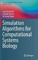 Simulation Algorithms for Computational Systems Biology by Luca Marchetti, Corrado Priami, Vo Hong Thanh