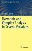 Harmonic and Complex Analysis in Several Variables by Steven G. Krantz