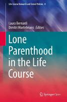 Lone Parenthood in the Life Course by Laura Bernardi