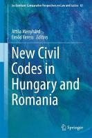 New Civil Codes in Hungary and Romania by Attila Menyhard