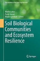 Soil Biological Communities and Ecosystem Resilience by Martin Lukac