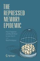The Repressed Memory Epidemic How It Happened and What We Need to Learn from It by Mark Pendergrast