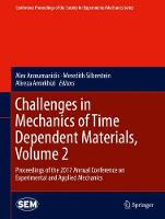Challenges in Mechanics of Time Dependent Materials, Volume 2 Proceedings of the 2017 Annual Conference on Experimental and Applied Mechanics by Alex Arzoumanidis