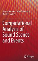 Computational Analysis of Sound Scenes and Events by Tuomas Virtanen