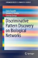 Discriminative Pattern Discovery on Biological Networks by Fabio Fassetti