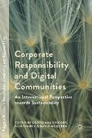 Corporate Responsibility and Digital Communities An International Perspective towards Sustainability by Georgiana Grigore