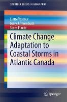 Adaptation to Coastal Storms in Atlantic Canada by Liette Vasseur, Mary J. Thornbush, Steve Plante