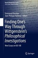 Finding One's Way Through Wittgenstein's Philosophical Investigations New Essays on 1-88 by Emmanuel Bermon