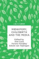Midwifery, Childbirth and the Media by Ann Luce