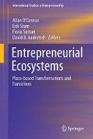 Entrepreneurial Ecosystems Place-Based Transformations and Transitions by Allan O'Connor