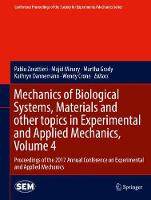 Mechanics of Biological Systems, Materials and other topics in Experimental and Applied Mechanics, Volume 4 Proceedings of the 2017 Annual Conference on Experimental and Applied Mechanics by Pablo Zavattieri