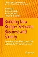 Building New Bridges Between Business and Society Recent Research and New Cases in CSR, Sustainability, Ethics and Governance by Hualiang Lu