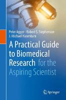 A Practical Guide to Biomedical Research for the Aspiring Scientist by J. Michael Hasenkam